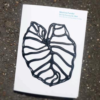 Martina Funder – Die VerTonung der Welt – The World Composed in Clay